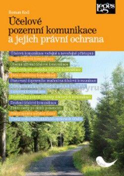 Roman Kočí: Účelové pozemní komunikace a jejich právní ochrana cena od 253 Kč