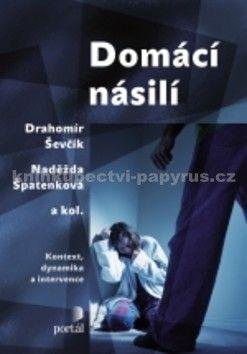 Naděžda Špatenková, Drahomír Ševčík: Domácí násilí cena od 175 Kč