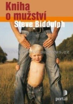Steve Biddulph: Kniha o mužství cena od 266 Kč