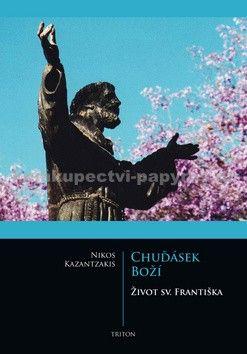 Nikos Kazantzakis: Chuďásek Boží cena od 218 Kč