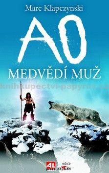 Marc Klapczynski: Ao, medvědí muž cena od 182 Kč