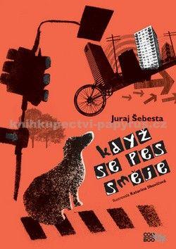 Katarína Ilkovičová, Juraj Šebesta: Když se pes směje cena od 170 Kč