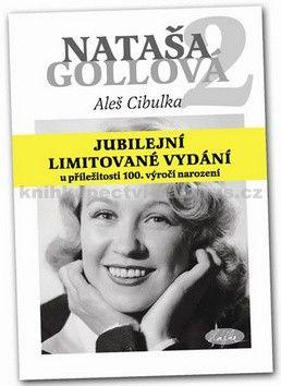 Aleš Cibulka: Nataša Gollová 2 - jubilejní limitované vydání u příležitosti 100. výročení narození cena od 217 Kč
