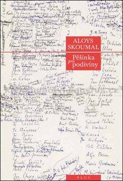 Aloys Skoumal: Pěšinka pro podivíny cena od 182 Kč