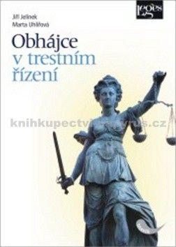 Jiří Jelínek, Marta Uhlířová: Obhájce v trestním řízení cena od 428 Kč