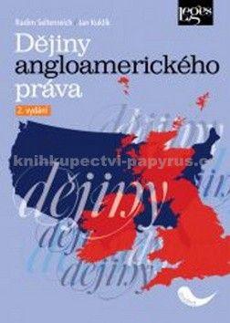 Jan Kuklík, Radim Seltenreich: Dějiny angloamerického práva cena od 691 Kč