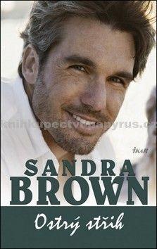 Sandra Brown: Ostrý střih cena od 148 Kč