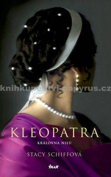 Stacy Schiffová: Kleopatra - Královna Nilu cena od 176 Kč