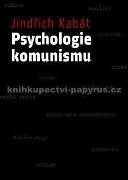 Jindřich Kabát: Psychologie komunismu cena od 273 Kč