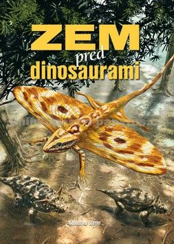 Sébastien Steyer: Zem pred dinosaurami cena od 150 Kč
