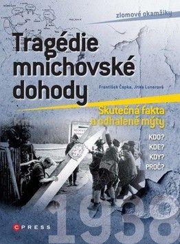 Jitka Lunerová, František Čapka: Tragédie mnichovské dohody cena od 195 Kč
