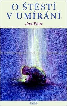 Jean Paul: O štěstí v umírání cena od 65 Kč