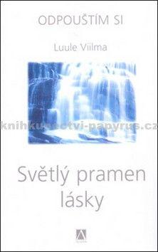 Luule Viilma: Světlý pramen lásky - Odpouštím si - 2. vydání cena od 175 Kč