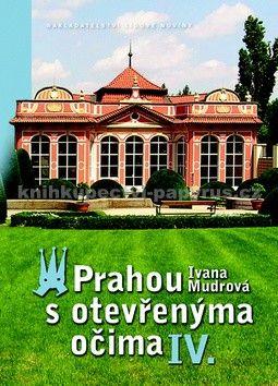 Ivana Mudrová: Prahou s otevřenýma očima IV. cena od 167 Kč