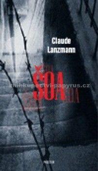 Claude Lanzmann: Šoa cena od 193 Kč