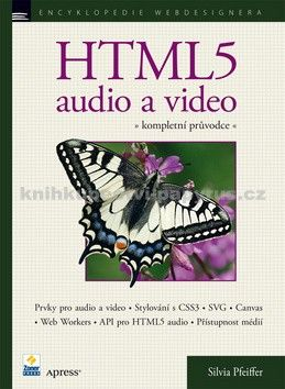 Silvia Pfeiffer: HTML5 audio a video cena od 270 Kč