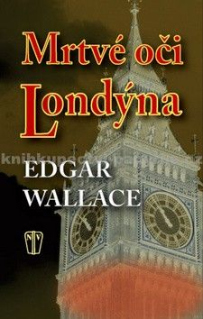 Edgar Wallace: Mrtvé oči Londýna cena od 58 Kč