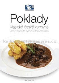Roman Vaněk: Poklady klasické české kuchyně cena od 339 Kč