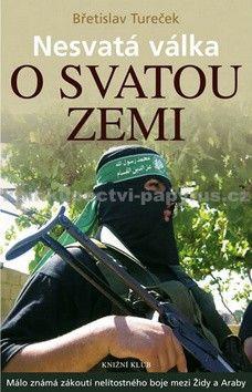 Břetislav Tureček: Nesvatá válka o Svatou zemi cena od 266 Kč