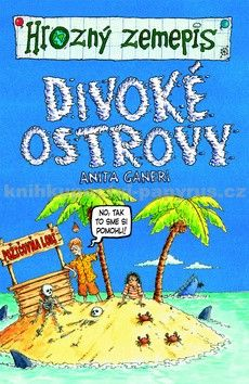 Anita Ganeri: Divoké ostrovy  - Hrozný zemepis cena od 143 Kč