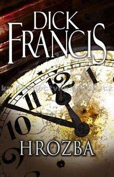Dick Francis: Hrozba cena od 207 Kč