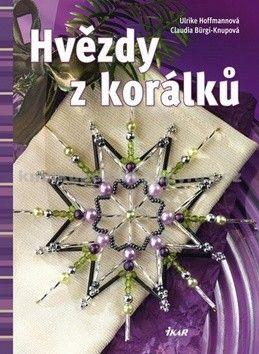 Ulrike Hoffmanová, Claudia Bürgi-Knupová: Hvězdy z korálků cena od 171 Kč