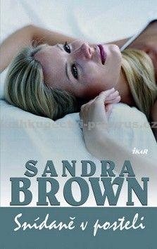 Sandra Brown: Snídaně v posteli cena od 159 Kč