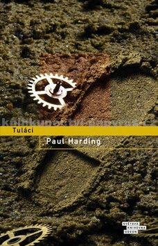 Paul Harding: Tuláci cena od 182 Kč