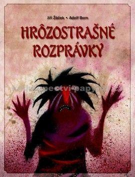 Jiří Žáček: Hrôzostrašné rozprávky cena od 462 Kč