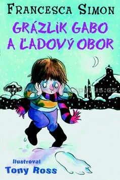 Francesca Simon: Grázlik Gabo a snežný obor cena od 96 Kč