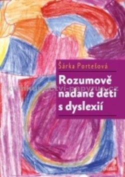 Šárka Portešová: Rozumově nadané děti s dyslexií cena od 193 Kč
