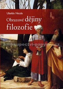 Nicola Ubaldo: Obrazové dějiny filozofie cena od 399 Kč