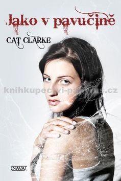 Cat Clarke: Jako v pavučině cena od 177 Kč