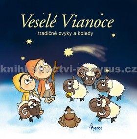 Petr Šulc: Veselé Vianoce -  tradičné zvyky a koledy cena od 166 Kč