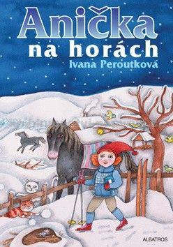 Ivana Peroutková: Anička na horách cena od 128 Kč