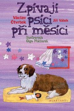 Jiří Válek, Olga Ptáčková, Václav Čtvrtek: Zpívají psíci při měsíci cena od 135 Kč