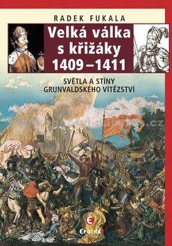 Radek Fukala: Velká válka s křižáky (E-KNIHA) cena od 248 Kč