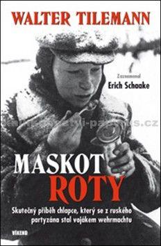 Walter Tilemann: Maskot roty cena od 125 Kč