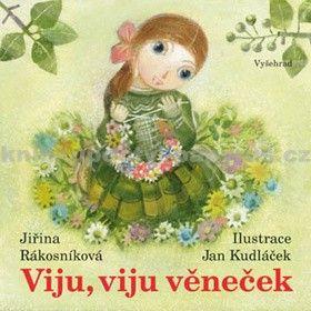 Jan Kudláček, Jiřina Rákosníková: Viju, viju věneček cena od 135 Kč
