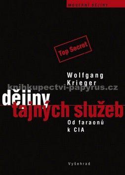 Wolfgang Krieger: Dějiny tajných služeb cena od 0 Kč