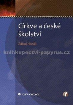 Záboj Horák: Církve a české školství cena od 0 Kč