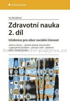 Iva Nováková: Zdravotní nauka 2. díl - Učebnice pro obor sociální činnost cena od 74 Kč