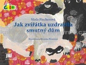 Monika Novotná, Viola Fischerová: Jak zvířátka uzdravila smutný dům cena od 167 Kč