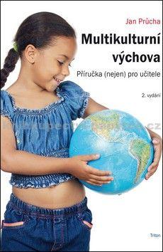 Jan Průcha: Multikulturní výchova - 2. vydání cena od 174 Kč