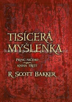 R. Scott Bakker: Princ ničeho 3 - Tisícerá myšlenka cena od 207 Kč