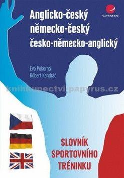 Eva Pokorná, Róbert Kadrnáč: Anglicko–český/německo–český/česko–německo–anglický slovník sportovního tréninku cena od 83 Kč