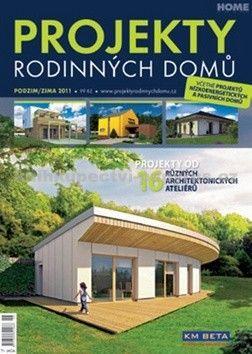 Kolektiv autorů: Projekty Rodinných domů 2011 Podzim/Zima cena od 60 Kč