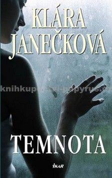 Klára Janečková: Temnota cena od 197 Kč