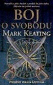 Mark Keating: Boj o svobodu (příběhy piráta Devlina) cena od 172 Kč