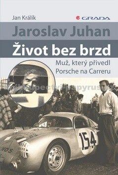 Jan Králík: Jaroslav Juhan Život bez brzd cena od 274 Kč